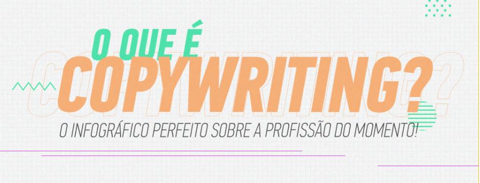 O que é Copywriting: O Infográfico Perfeito sobre a Profissão do Momento!
